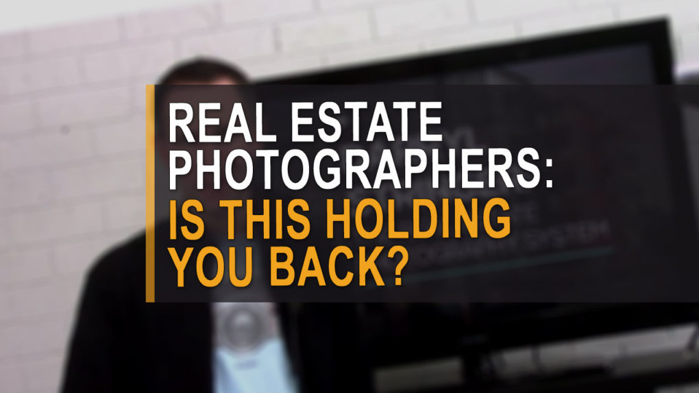 Real estate photographer: is this holding you back?